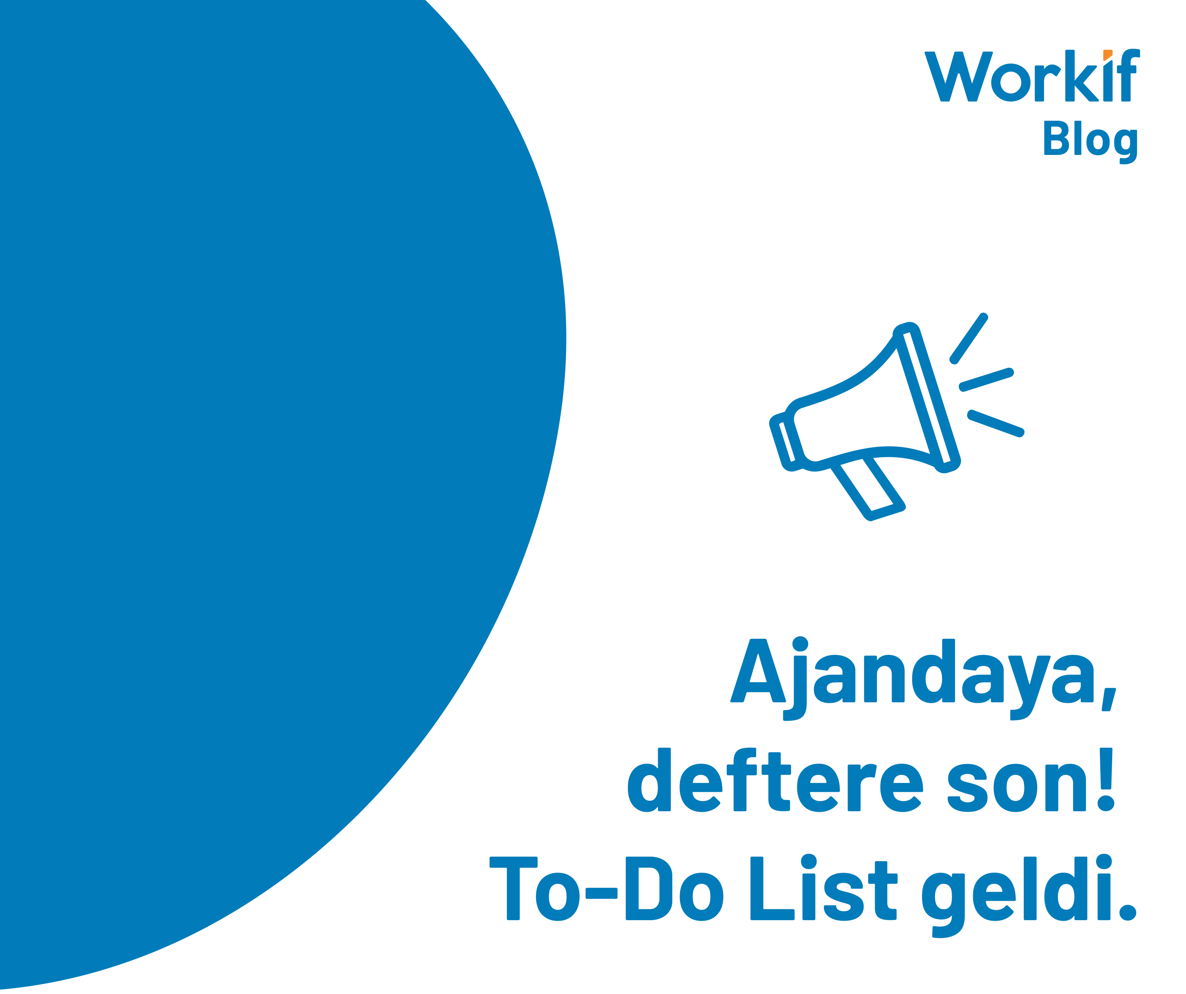 Ajandaya, deftere son! To-Do List şimdi Workif'te!